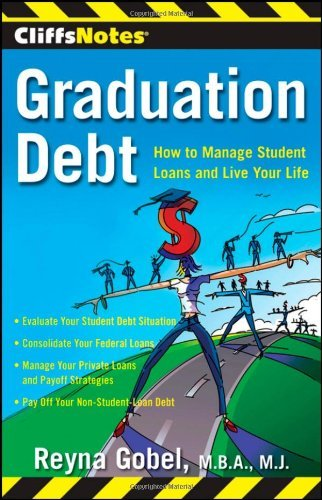 CliffsNotes Graduation Debt: How to Manage Student Loans and Live Your Life by Reyna Gobel (2010-03-12)