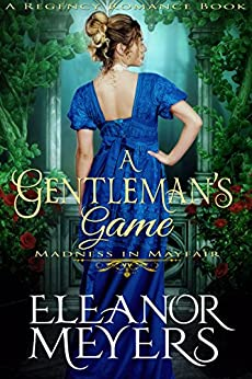 A Gentleman's Game (Madness in Mayfair) (A Regency Romance Book) by [Meyers, Eleanor]