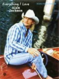 Everything I Love, Alan Jackson, 1576237591