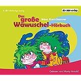 Das große Wawuschel-Hörbuch: Die Wawuschels mit den grünen Haaren & Neues von den Wawuschels mit den grünen Haaren