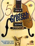 50 Years of Gretsch Electrics, Tony Bacon, 0879308222