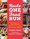 img - for Route One Food Run: A Rollicking Road Trip to the Best Eateries from Connecticut to Maine book / textbook / text book