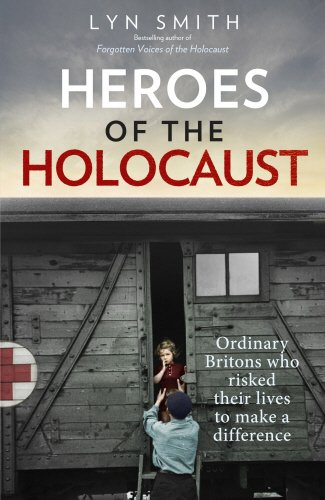 Download Heroes of the Holocaust: Ordinary Britons Who Risked Their Lives to Make a Difference pdf