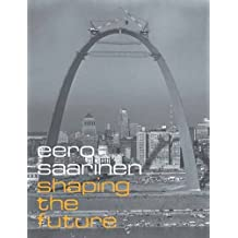 Eero Saarinen: Shaping the Future