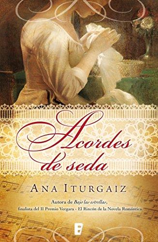 Acordes de seda (Spanish Edition) by [Iturgaiz, Ana]