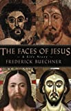 The Faces of Jesus, Frederick Buechner, 1557255075
