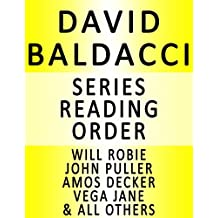 DAVID BALDACCI — SERIES READING ORDER (SERIES LIST) — IN ORDER: SHAW, WILL ROBIE, VEGA JANE, JOHN PULLER, CAMEL CLUB, SEAN KING & MICHELLE MAXWELL & MANY MORE!