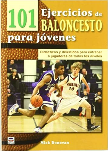 101 ejercicios de baloncesto para jovenes / 101 basketball drills for youth (Spanish Edition): Mick Donovan: 9788479028909: Amazon.com: Books