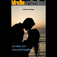 Le coeur est une proie fragile (French Edition)