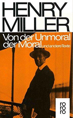 Von der Unmoral der Moral: und andere Texte