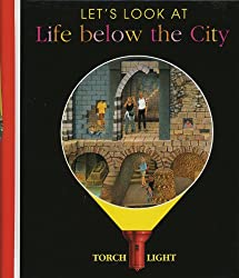 Let's Look at Life below the City (First Discovery/Torchlight)