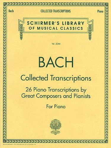 Collected Transcriptions Schirmer Library of Classics Volume 2044 Piano Solo (Schirmers Library of Musical Classics) (Tapa Blanda)