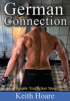 German Connection: A People Trafficker Novel (Trafficker series featuring Karen Marshall Book 12) by [Hoare, Keith]