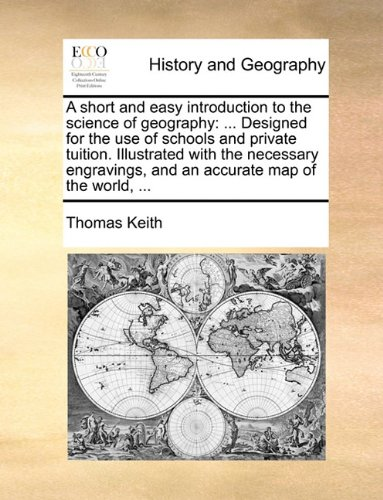 A short and easy introduction to the science of geography: ... Designed for the