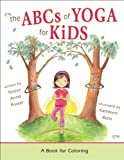 The ABCs of Yoga for Kids: A Book for Coloring