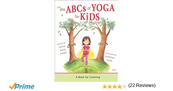 The ABCs of Yoga for Kids: A Book for Coloring: Teresa Anne Power ...