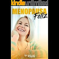 Menopausa Feliz: Viva Com Mais Alegria, Sem Insônia E Total Disposição Na Menopausa