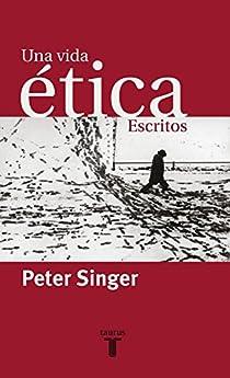 Una vida ética par Peter Singer