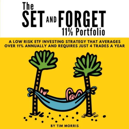 51t9HcGwNPL - The Set and Forget 11% Portfolio: A Low Risk ETF Investing Strategy That Averages Over 11% Annually and Requires Just 4 Trades a Year