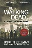 The Walking Dead: Rise of the Governor by Kirkman, Robert, Bonansinga, Jay (June 5, 2012) Paperback