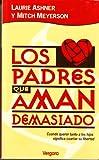 img - for Los padres que aman dem siado book / textbook / text book