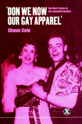 ['Don We Now Our Gay Apparel: Gay Men's Dress in the Twentieth Century (Dress, Body, Culture)] (Ethnic Costume For Men)