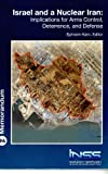 img - for Isreal and a Nuclear Iran: Implications for Arms Control, Deterrence and Defense book / textbook / text book
