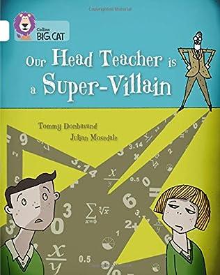 book cover of Our Head Teacher is a Super-Villain