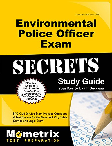 Environmental Police Officer Exam Secrets Study Guide  Nyc Civil Service Exam Practice Questions   Test Review For The New York City Environmental Police Officer Exam