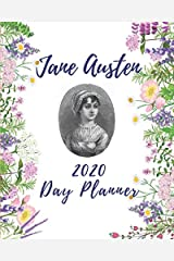 The 2020 Jane Austen Date Planner Daily and Weekly: Daily & Weekly Planner 2020 with Calendar and Jane Austen Quotes.  Organize Your New Year With the Timeless Advice of Jane Austen. Paperback