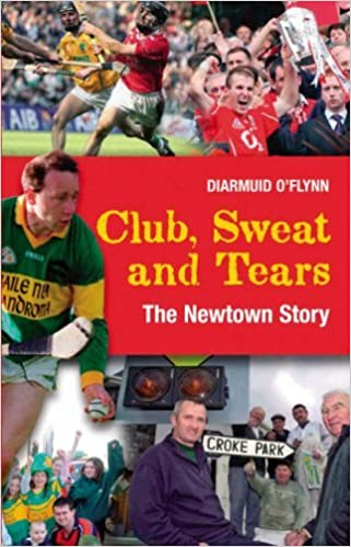 Book Club, Sweat and Tears: The Newtown Story by Diarmuid O'Flynn (2005-10-01)