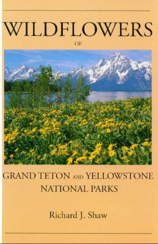 Wildflowers of Grand Teton and Yellowstone National Parks by Wheelwright Publishing