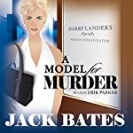 A Model for Murder: Harry Landers, PI Series, Episode 7 | Jack Bates