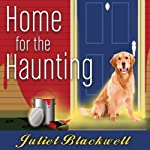 Home for the Haunting: Haunted Home Renovation Series, Book 4 | Juliet Blackwell