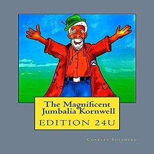 Magnificent Jumbalia Kornwell, Volume 1 Audiobook