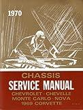 1970 Chassis Service Manual Chevrolet, Chevelle, Monte Carlo, Nova, 1969 Corvette