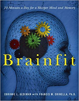 Book Brainfit: 10 Minutes a Day for a Sharper Mind and Memory by Corinne Gediman (2005-10-08)