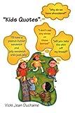 Kids Quotes, Vicki Duchaine, 0595450830