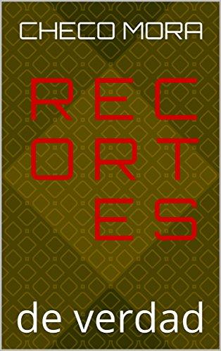 R E C O R T E S: de   verdad (Spanish Edition)