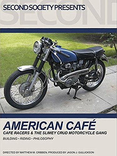 American Café: Café racers & the Slimey Crud Motorcycle Gang