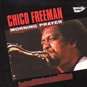 Amazon.com: Morning Prayer: Chico Freeman: MP3 Downloads