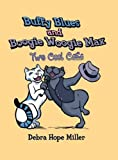 img - for Buffy Blues And Boogie Woogie Max: Two Cool Cats book / textbook / text book
