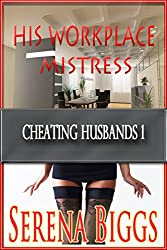 His Workplace Mistress (Cheating Husbands Book 1)