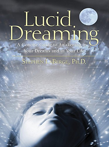 Ebook Lucid Dreaming: A Concise Guide to Awakening in Your Dreams and in Your Life D.O.C