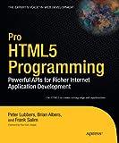 Pro HTML5 Programming: Powerful APIs for Richer Internet Application Development (Expert's Voice in Web Development)