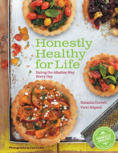 Honestly Healthy for Life: Eating the Alkaline Way Every Day