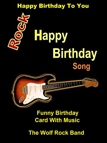 Song Band - Happy Birthday To You - Rock Happy Birthday Song - Funny Birthday Card With Music - The Wolf Rock Band
