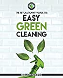 Easy Green Cleaning: Join the Safe, Effective and