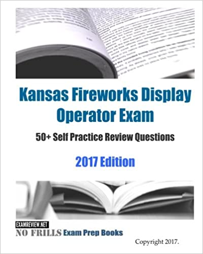 Kansas Fireworks Display Operator Exam 50+ Self Practice ...