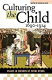 img - for Culturing the Child, 1690-1914: Essays in Memory of Mitzi Myers book / textbook / text book